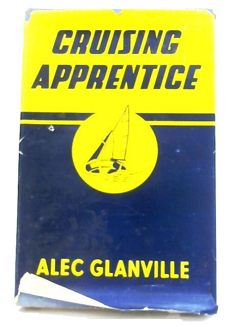 The Cruising Apprentice By Alec Glanville