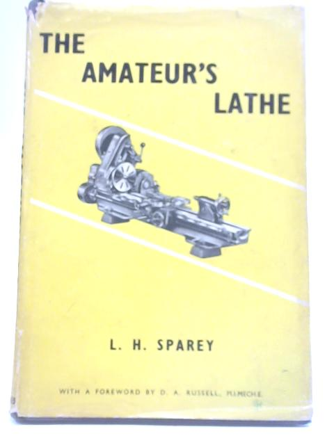 The Amateur's Lathe By Lawrence H. Sparey