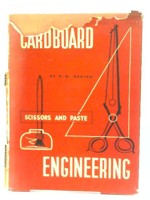 Cardboard Engineering with Scissors and Paste By Geoffrey Heath Deason