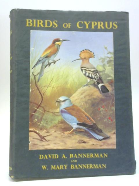 Birds of Cyprus By David A & W. Mary Bannerman