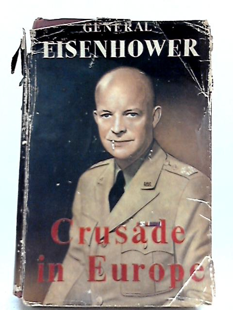 Crusade in Europe By Dwight D. Eisenhower