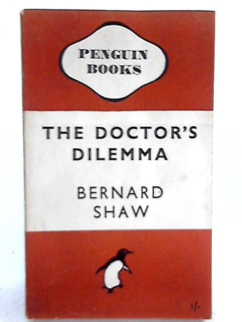 The Doctor's Dilemma By Bernard Shaw
