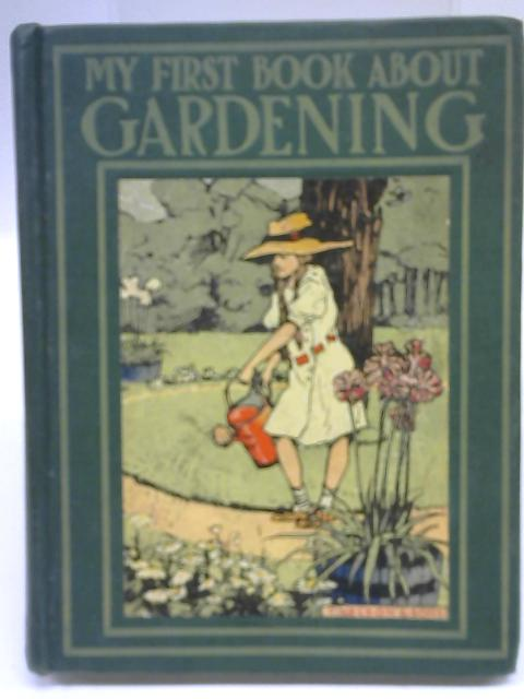 My First Book About Gardening: Hints for Little Gardeners By Anon