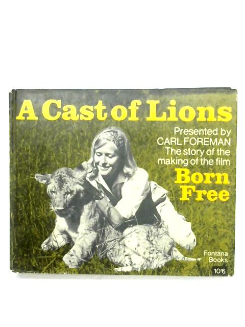 A Cast Of Lions By Carl Foreman