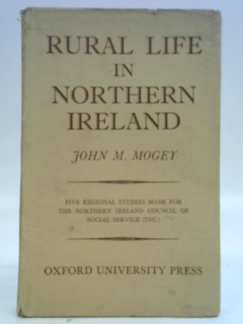 Rural Life in Northern Ireland By John M. Mogey