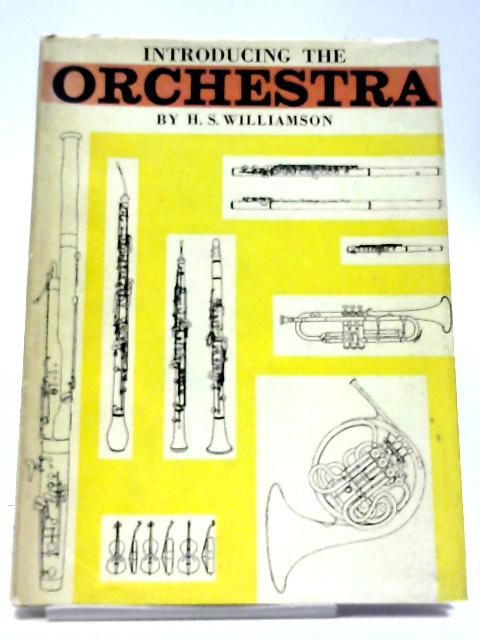 Introducing the Orchestra By H. S. Williamson