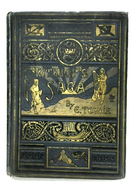 The Frithiof-Saga By W. L. Blackley (Trans.)