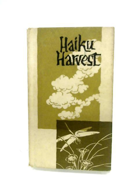 Haiku Harvest: Japanese Haiku Series IV By Various