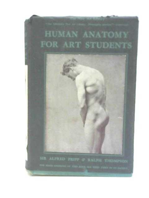 Human Anatomy for Art Students By Sir Alfred Fripp