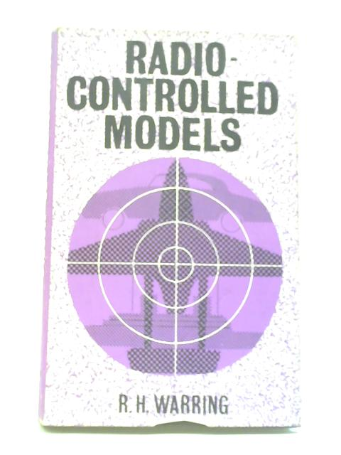 Radio-Controlled Models By R H Warring