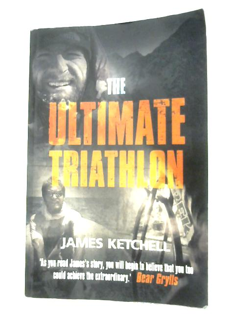Ultimate Triathlon By James Ketchell