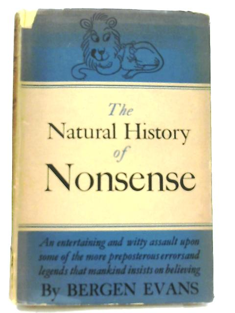 The Natural History of Nonsense By Bergen Evans