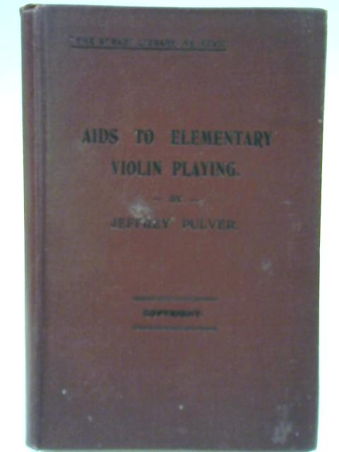 Aids to Elementary Violin Playing By Jeffrey Pulver