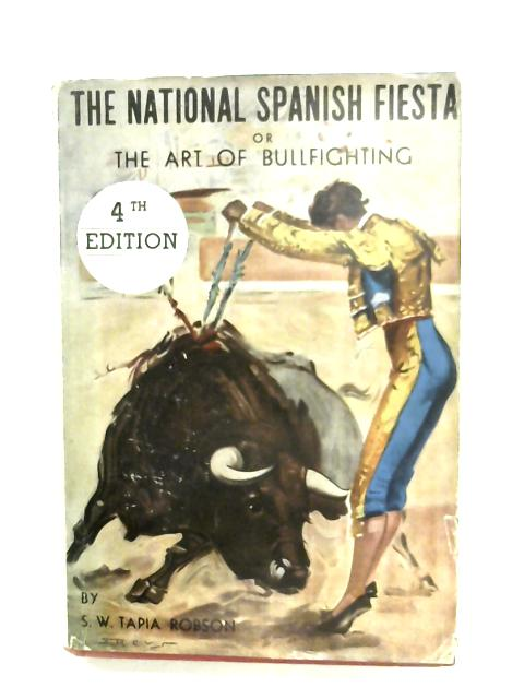 The National Spanish Fiesta By S, W. T. Robson