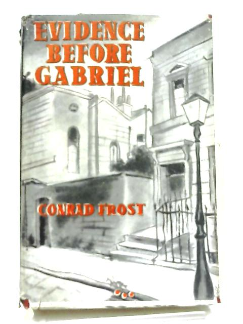 Evidence Before Gabriel By Conrad Frost