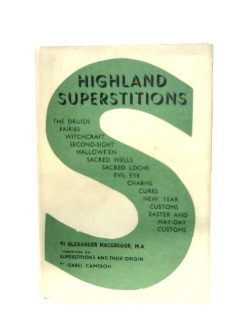 Highland Superstitions By Alexander Macgregor
