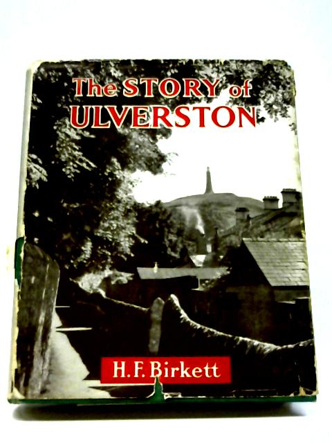 The Story of Ulverston By Henry F. Birkett