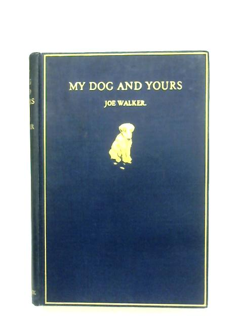 My Dog And Yours By Joe Walker