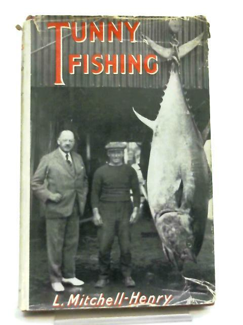 Tunny Fishing At Home & Abroad By L. Mitchell-Henry