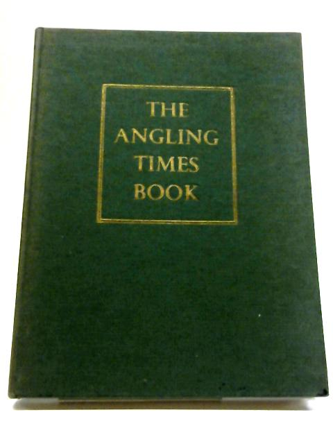 The Angling Times Book, Volume I By Bernard Venables; Howard Marshall