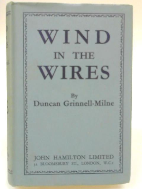 Wind in the Wires By Duncan Grinnell Milne