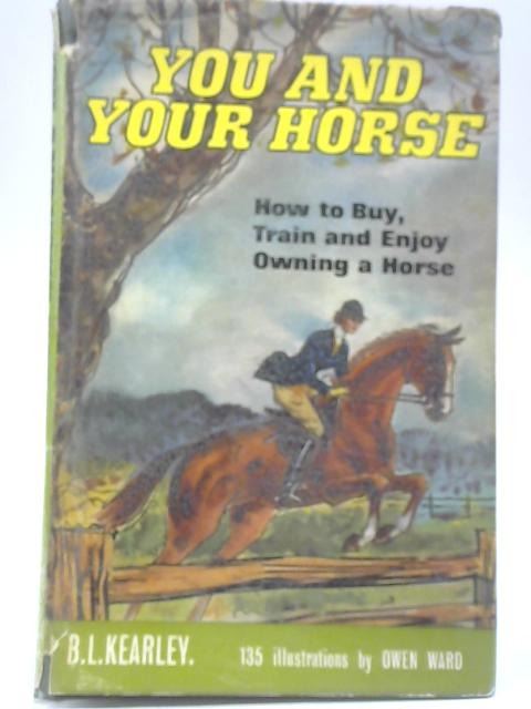 You and Your Horse By B L Kearley