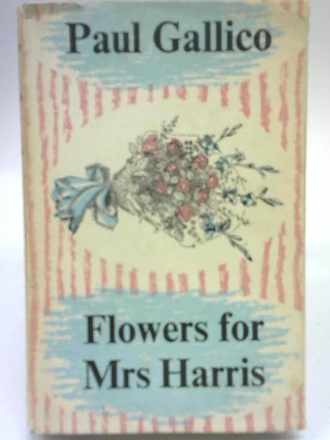 Flowers For Mrs Harris. By Paul Gallico