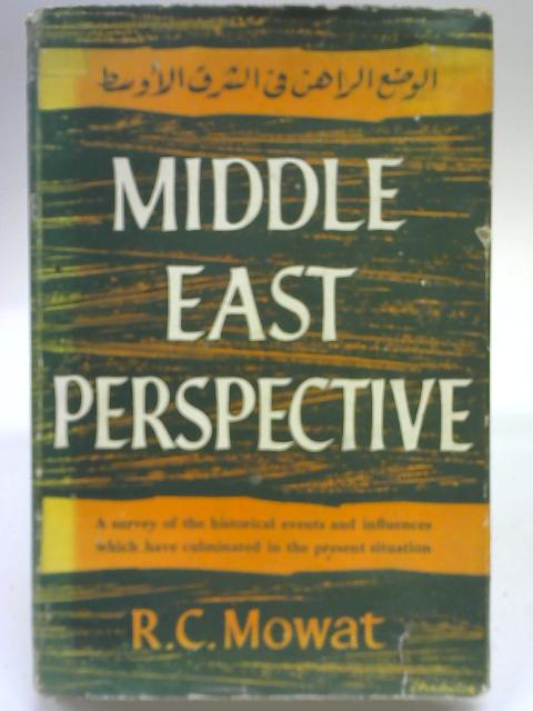 Middle East Perspective By Robert Case Mowat