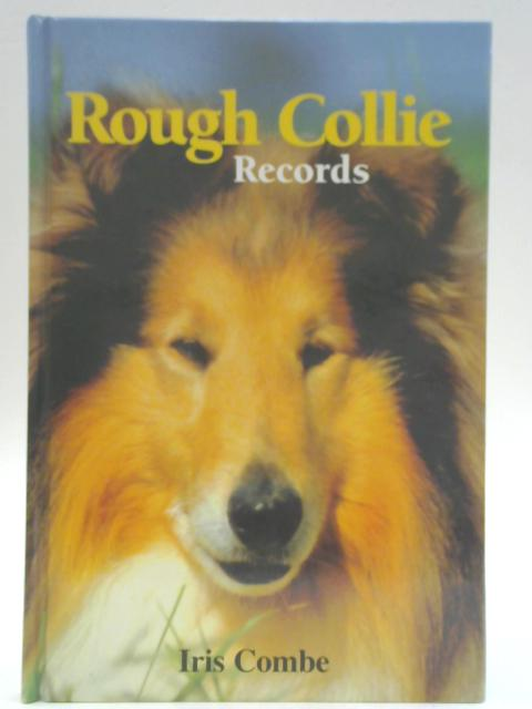 Rough Collie Records By Iris Combe