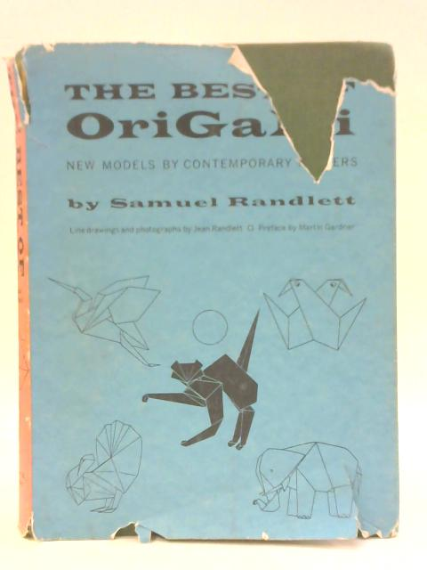 The best of Origami: New Models by Contemporary Folders By Randlett