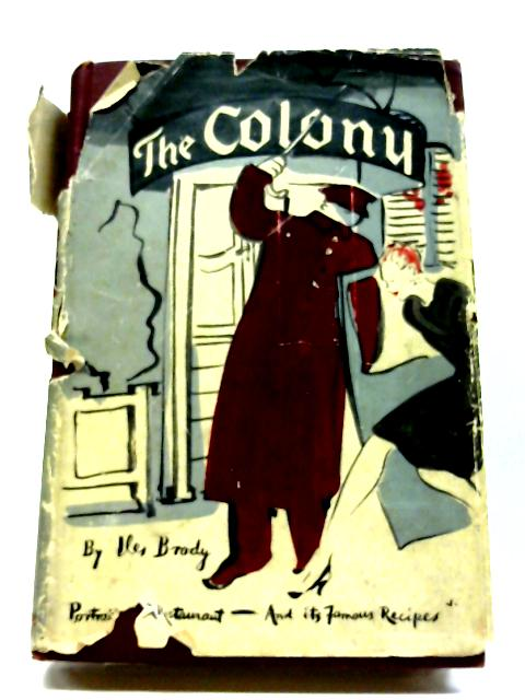 The Colony: Portrait of A Restaurant And Its Famous Recipes By Iles Brody