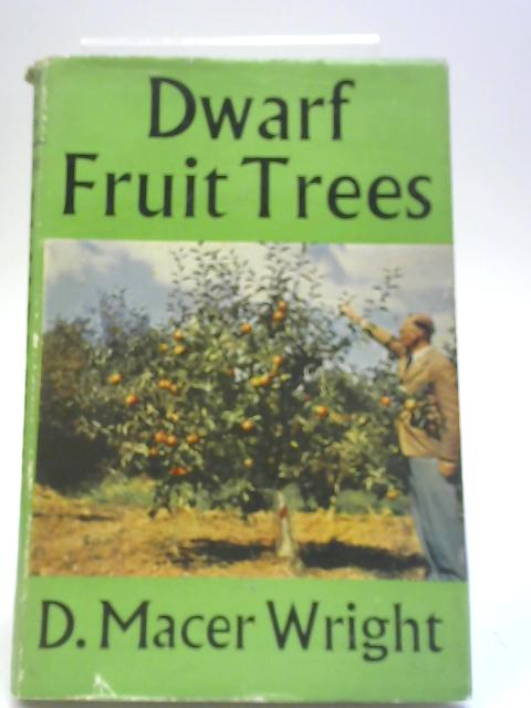 Dwarf Fruit Trees By D. Macer Wright