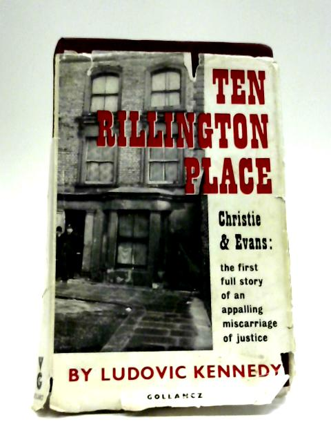Ten Rillington Place By Ludovic Kennedy