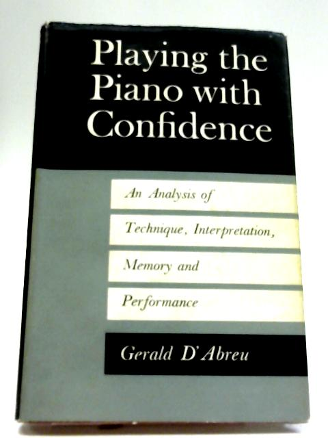 Playing The Piano With Confidence By Gerald D'Abreu