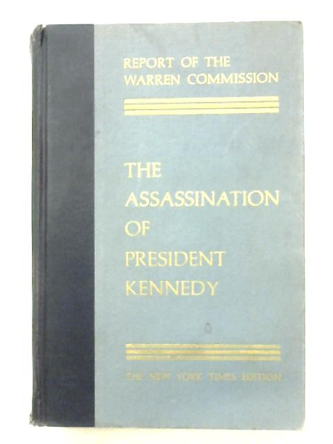 Report Of The Warren Commission On The Assassination Of President Kennedy By Anon