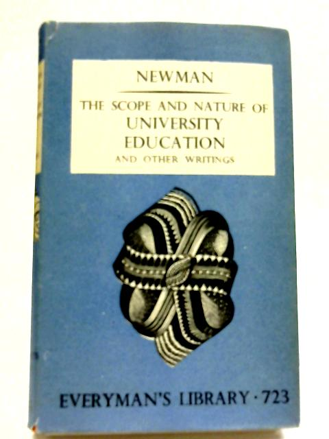 The Scope and Nature of University Education and other writings By J.H Cardinal Newman