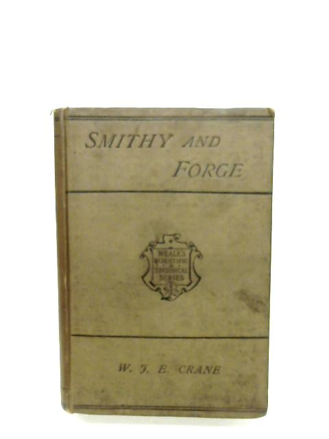 The Smithy And Forge: A Rudimentary Treatise By W. J. E. Crane