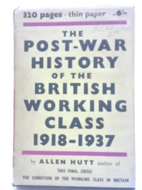 The Post-War History of the British Working Class By Allen Hutt