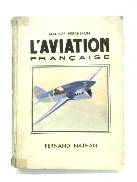 L'Aviation Francaise By Maurice Percheron