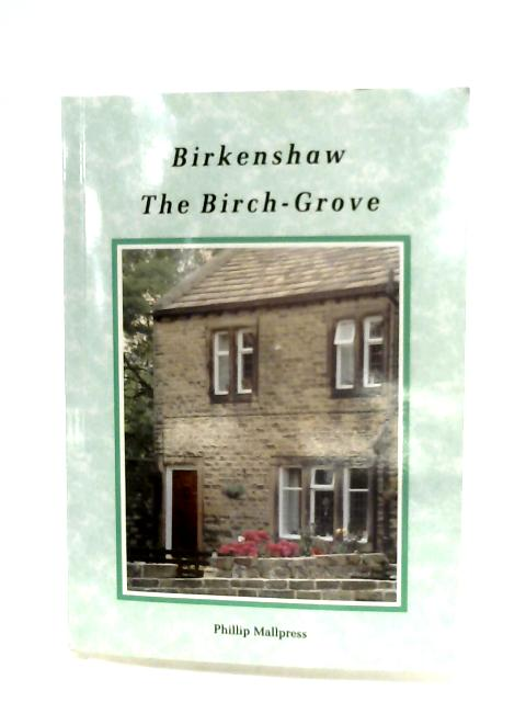 Birkenshaw: The Birch-Grove By Phillip Mallpress
