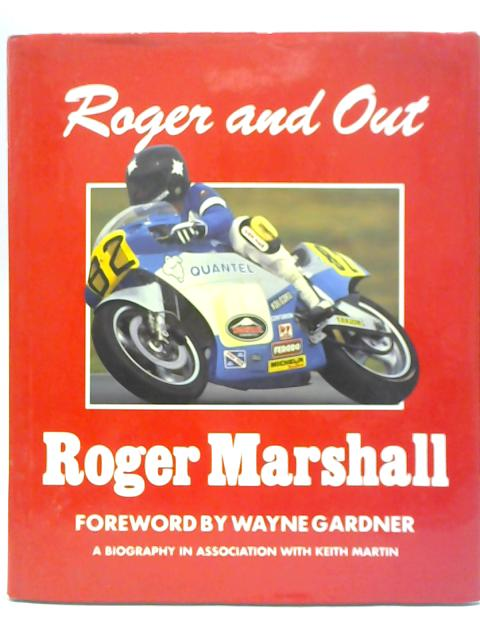 Roger and Out By Roger Marshall & Keith Martin