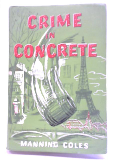 Crime in Concrete By Manning Coles