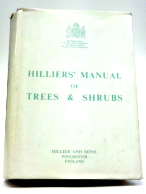 Hillier's Manual of Trees & Shrubs By Anon