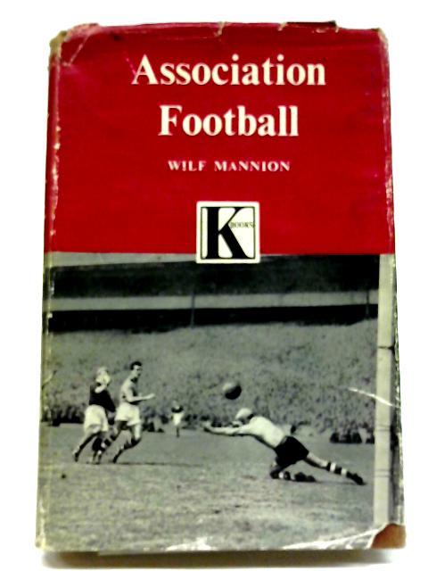 Association Football By Wilf Mannion