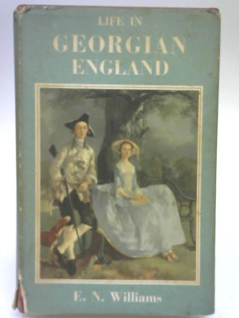 Life in Georgian England By E. N. Williams