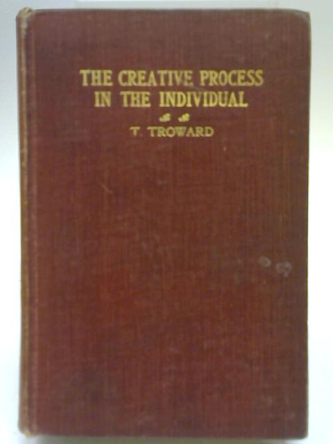 The Creative Process in the Individual By T Troward