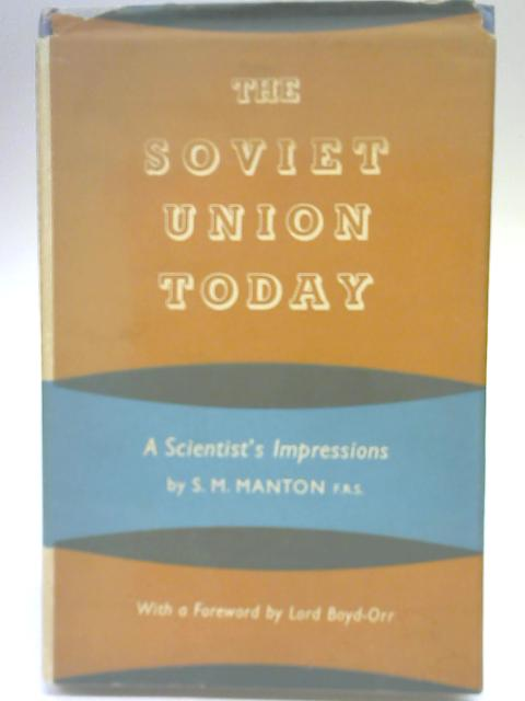 The Soviet Union Today By S M Manton