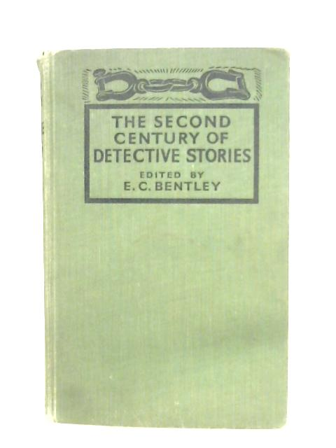 The Second Century Of Detective Stories By E. C. Bentley (Ed.)