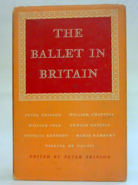 The Ballet in Britain: Eight Oxford lectures By Peter Brinson (Ed.)