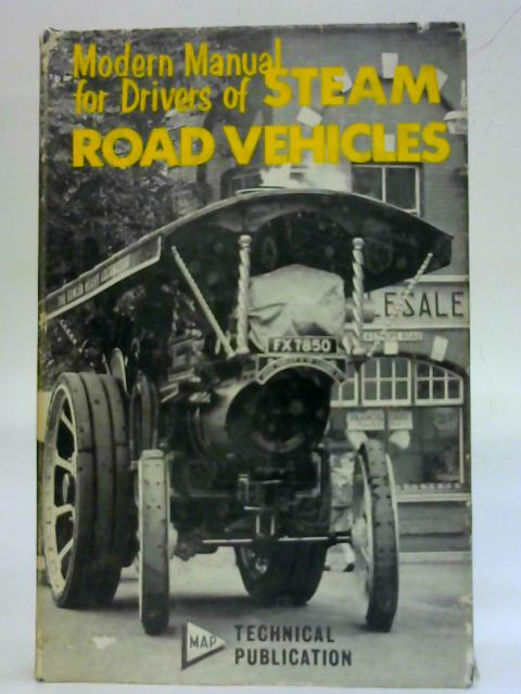 Modern Manual for Drivers of Steam Road Vehicles By W. Michael Salmon